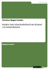 Studien zum Schachzabelbuch des Konrad von Ammenhausen