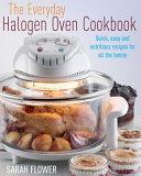 The Everyday Halogen Oven Cookbook PDF