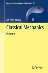 Classical Mechanics: Dynamics