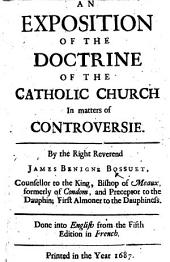An Exposition of the Doctrine of the Catholic Church ... Done into English [by Joseph Johnston], etc