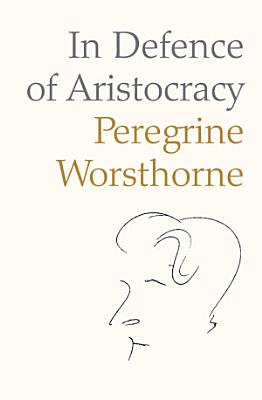 In Defence of Aristocracy PDF