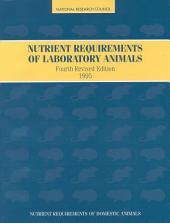 Nutrient Requirements of Laboratory Animals,: Fourth Revised Edition, 1995, Edition 4