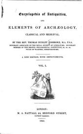 Encyclopedia of Antiquities: And Elements of Archaeology, Classical and Mediæval, Volume 1
