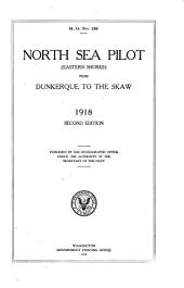 North Sea Pilot (eastern Shores) from Dunkerque to the Shaw. 1918