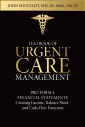 Textbook of Urgent Care Management: Chapter 12, Pro Forma Financial Statements