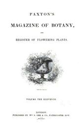 Paxton's Magazine of Botany, and Register of Flowering Plants: Volume 11