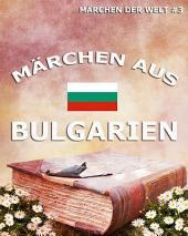 Märchen aus Bulgarien (Märchen der Welt)