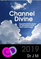 Channel Divine  Experimental Study of Universal Mind and Cosmology PDF