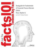 Studyguide for Fundamentals of Corporate Finance Alternate Edition by Ross  Stephen A   ISBN 9780077479527
