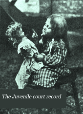 The Juvenile Court Record: Volumes 9-12
