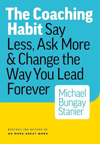 Download The Coaching Habit Book