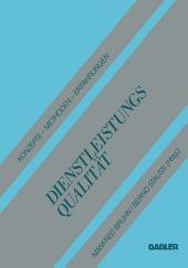 Dienstleistungsqualität: Konzepte — Methoden — Erfahrungen