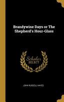 Brandywine Days Or the Shepherd's Hour-Glass