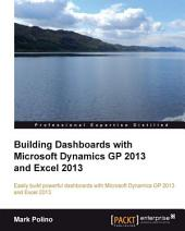 Building Dashboards with Microsoft Dynamics GP 2013 and Excel 2013