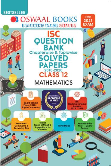 Oswaal ISC Question Bank Chapterwise   Topicwise Solved Papers  Class 12  Mathematics  For 2021 Exam  PDF