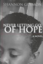 Never Letting Go of Hope