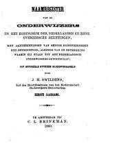 Naamregister van de onderwijzers in het Koninkrijk der Nederlanden en zijne overzeesche bezittingen: met aanteekeningen, Volume 1