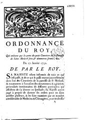 Ordonnance du Roy, qui ordonne que la porte du petit cimetiere de la Paroisse de Saint Medard sera et demeurera fermée, &c. Du 27, Janvier 1732. [Donné à Versailles ; Signé Phelypeaux]