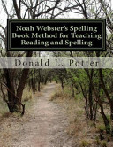 Noah Webster's Spelling Book Method for Teaching Reading and Spelling