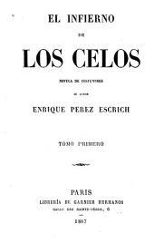 El infierno de los celos: novela de costumbres, Volumen 1