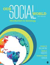 Our Social World: Introduction to Sociology, Edition 6