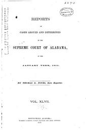 Report of Cases Argued and Determined in the Supreme Court of Alabama: Volume 47