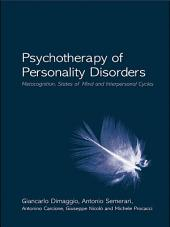 Psychotherapy of Personality Disorders: Metacognition, States of Mind and Interpersonal Cycles