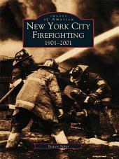New York City Firefighting: 1901-2001