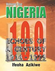 Nigeria  Echoes of a Century  1914 1999 PDF