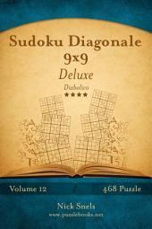 Sudoku Diagonale 9x9 Deluxe - Diabolico - Volume 12 - 468 Puzzle