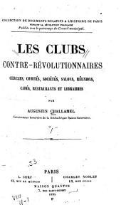 Les clubs contre-révolutionnaires: cercles, comités, sociétés, salons, réunions, cafés, restaurants et librairies