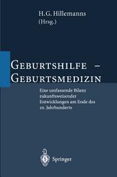 Geburtshilfe — Geburtsmedizin: Eine umfassende Bilanz zukunftsweisender Entwicklungen am Ende des 20. Jahrhunderts