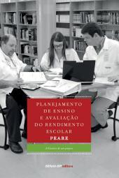 Planejamento de ensino e avaliação do rendimento escolar - PEARE: A história de um projeto