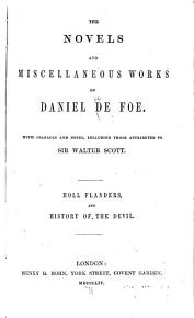 The Novels and Miscellaneous Works of Daniel De Foe  The fortunes and misfortunes of the famous Moll Flanders  The history of the devil  1854 PDF