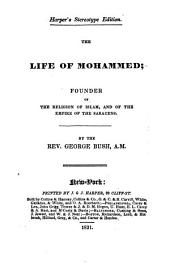 The Life of Mohammed: Founder of the Religion of Islam, and of the Empire Saracens