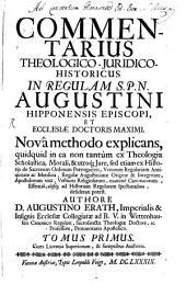 Commentarius theologico-iuridico-historicus in regulam S. P. N. Augustini