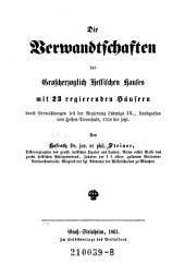 Die Verwandtschaften des Großherzoglich Hessischen Hauses mit 23 regierenden Häusern durch Vermählungen seit der Regierung Ludwigs IX., Landgrafen von Hessen-Darmstadt, 1768 bis jetzt