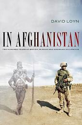 In Afghanistan: Two Hundred Years of British, Russian and American Occupation