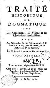 Traité historique et dogmatique sur les apparitions, les visions et les révélations particulières