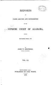 Report of Cases Argued and Determined in the Supreme Court of Alabama: Volume 60