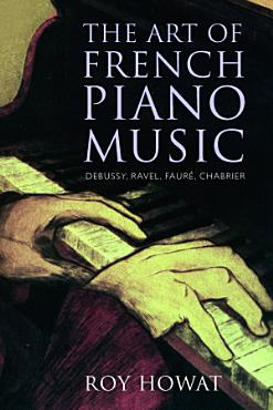The Art of French Piano Music PDF