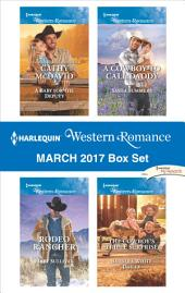 Harlequin Western Romance March 2017 Box Set: A Baby for the Deputy\The Cowboy's Triple Surprise\A Cowboy to Call Daddy\Rodeo Rancher