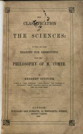 The Classification of the Sciences: Which are Added Reasons for Dissenting from the Philosophy of M. Comte