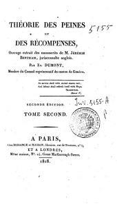 Théorie des peines et des récompenses, ouvrage extrait des manuscrits de m. Jérémie Bentham, jurisconsulte anglois par Et. Dumont ... Tome premier [-second]: 2: Théorie des récompenses