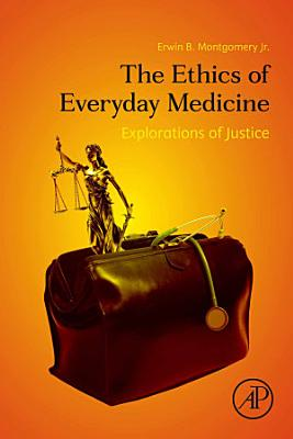 The Ethics of Everyday Medicine
