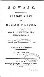 Edward: Various Views of Human Nature, Taken from Life and Manners, Chiefly in England, Volume 1