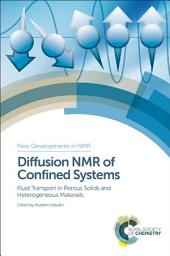 Diffusion NMR of Confined Systems