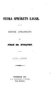 Svenska språkets lagar: kritisk afhandling, Volym 2