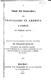A Trip to Niagara: Or, Travellers in America : a Farce, in Three Acts