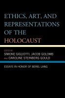 Ethics  Art  and Representations of the Holocaust PDF